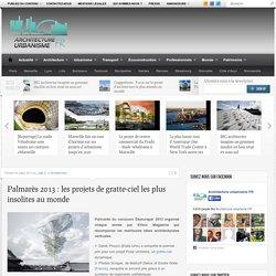 Palmarès 2013 : les projets de gratte-ciel les plus insolites au monde