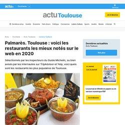 Palmarès. Toulouse : voici les restaurants les mieux notés sur le web en 2020