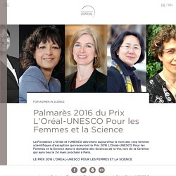 Palmares 2016 du Prix L'Oreal-UNESCO Pour les Femmes et la Science