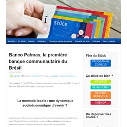 Banco Palmas, la première banque communautaire du Brésil