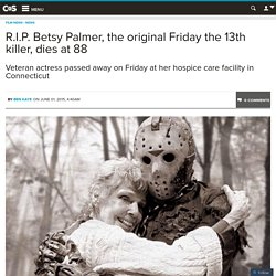 R.I.P. Betsy Palmer, the original Friday the 13th killer, dies at 88