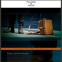 Palmer And Sons Leather Luggage and Bags Home Page