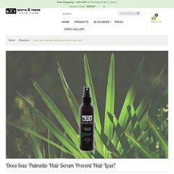 Does Saw Palmetto Hair Serum Prevent Hair Loss? – Biotin Xtreme Hair Care