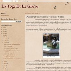 La Toge Et Le Glaive: Palmier et crocodile : le blason de Nîmes.