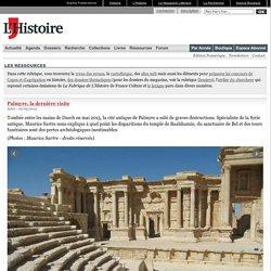 Palmyre, la dernière visite
