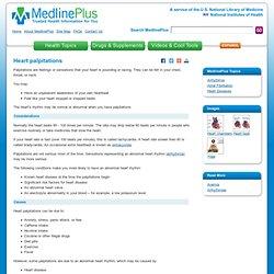 Heart palpitations: MedlinePlus Medical Encyclopedia