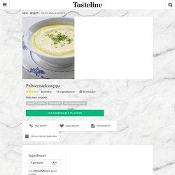 Palsternackssoppa - Recept - Tasteline.com
