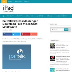 Paltalk Express Messenger Download Free Video Chat Latest 2017