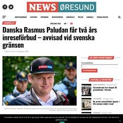 Danska Rasmus Paludan får två års inreseförbud – avvisad vid svenska gränsen – News Øresund Sverige
