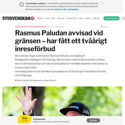 Rasmus Paludan avvisad vid gränsen – har fått ett tvåårigt inreseförbud