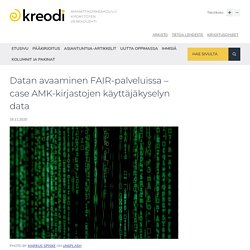 Datan avaaminen FAIR-palveluissa – case AMK-kirjastojen käyttäjäkyselyn data - Kreodi