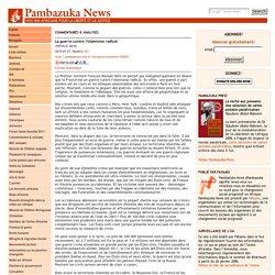 Pambazuka - La guerre contre l'islamisme radical