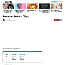 Best Pamesan Tomato Chips Recipe - How to Make Parmesan Tomato Chips
