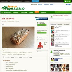 Pan de muesli en HazteVegetariano.com