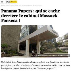 Panama Papers : qui se cache derrière le cabinet Mossack Fonseca ?