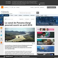 Le canal de Panama élargi pourrait ouvrir en avril 2016
