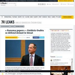 «Panama papers»: Frédéric Oudéa se défend devant le Sénat
