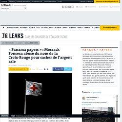 «Panama papers» : Mossack Fonseca abuse du nom de la Croix-Rouge pour cacher de l'argent sale