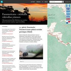 Panamericana – lähde mukaan vaaralliselle matkalle halki Keski-Amerikan