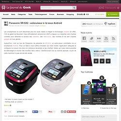Panasonic SR-SX2 : autocuiseur à riz sous Android