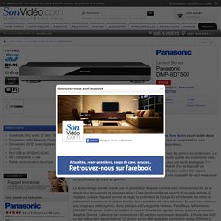 Panasonic DMP-BDT500 Lecteurs Blu-ray sur Son-Vidéo.com
