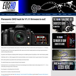 Panasonic GH2 hack for V1.11 firmware is out!