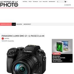 Panasonic Lumix DMC-G7 : il passe à la 4K
