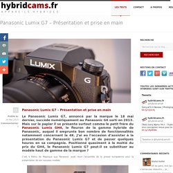 Panasonic Lumix G7 - Présentation et prise en main