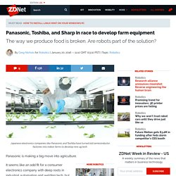Panasonic, Toshiba, and Sharp in race to develop farm equipment