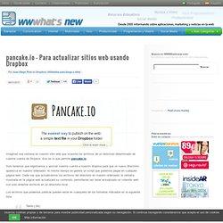 pancake.io – Para actualizar sitios web usando Dropbox