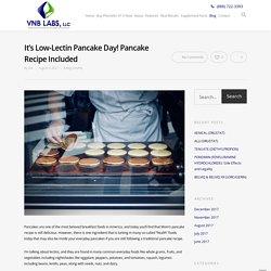 It's Low-Lectin Pancake Day! Pancake Recipe Included