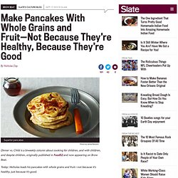 Whole-grain fruit pancakes: White whole wheat flour and caramelized fruit for a superior pancake.