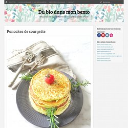 Pancakes de courgette - Du bio dans mon bento
