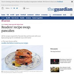 Readers' recipe swap: pancakes