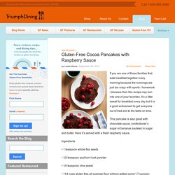 Gluten-Free Cocoa Pancakes with Raspberry Sauce