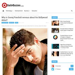 Why is Sooraj Pancholi nervous about his Bollywood debut?