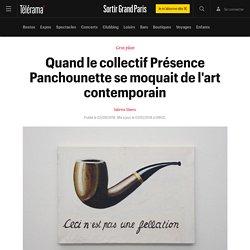 Quand le collectif Présence Panchounette se moquait de l'art contemporain - Sortir Grand Paris