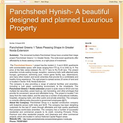 Panchsheel Hynish- A beautiful designed and planned Luxurious Property: Panchsheel Greens 1 Takes Pleasing Shape In Greater Noida Extension