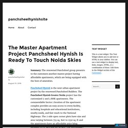 The Master Apartment Project Panchsheel Hynish Is Ready To Touch Noida Skies – panchsheelhynishsite