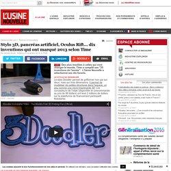 Stylo 3D, pancréas artificiel, Oculus Rift... dix inventions qui ont marqué 2013 selon Time
