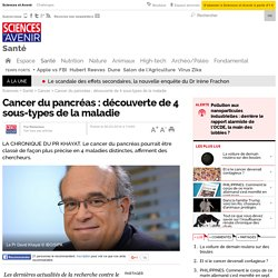 Cancer du pancréas : découverte de 4 sous-types de la maladie
