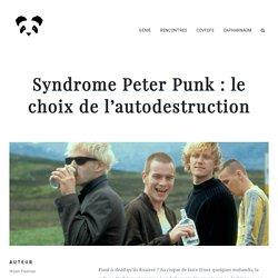 Fier Panda - Syndrome PeterPunk : le choix de l'autodestruction.