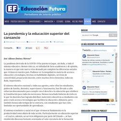 La pandemia y la educación superior del cansancio – Educación Futura