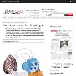 «Contra las pandemias, la ecología» - Le Monde diplomatique en español