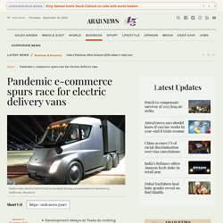 Pandemic e-commerce spurs race for electric delivery vans