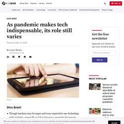 As pandemic makes tech indispensable, its role still varies
