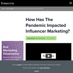 How Has The Pandemic Impacted Influencer Marketing?