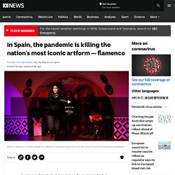In Spain, the pandemic is killing the nation's most iconic artform — flamenco