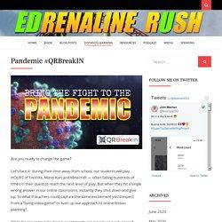 Pandemic #QRBreakIN – EDrenaline Rush