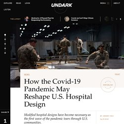 How the Covid-19 Pandemic May Reshape U.S. Hospital Design
